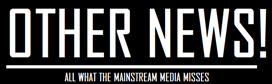 Othernews - – all what the mainstream media misses